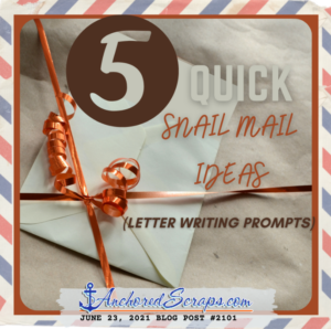 FIVE Quick snail mail ideas Letter writing prompts