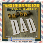 Read more about the article Thanks Dad Dayspring ecard & First Day of Summer 2021