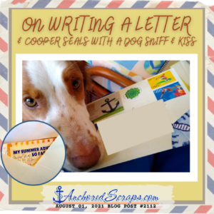 On writing a letter & cooper seals with dog sniff & kiss _August 01 _AnchoredScraps #2112