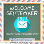 Read more about the article Welcome September 2021 Looking Ahead at Upcoming Dates