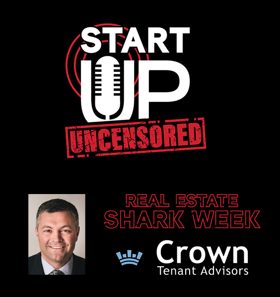 Andrew Riepe Crown Tenant Advisors Start Up Uncensored Podcast Dental