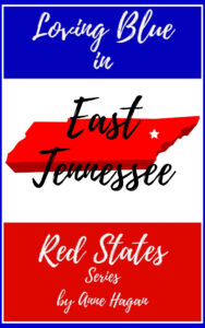 Loving Blue in Red States: East Tennessee
