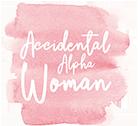 The Accidental Alpha Woman Logo