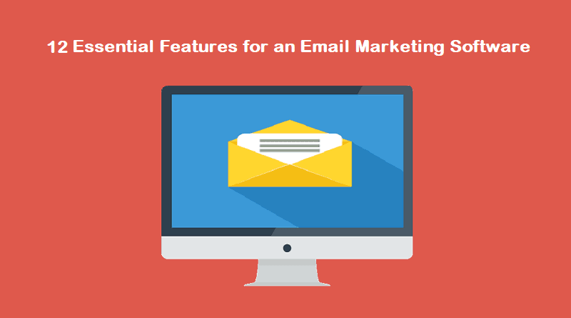 12 Essential Features of Email Marketing Software