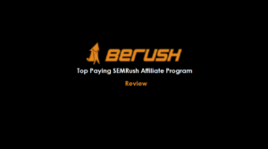 Berush.com SEMRush Affiliate Program Review