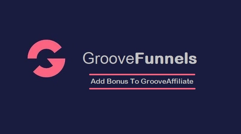 How to Add Bonus to GrooveFunnels Affiliate Program