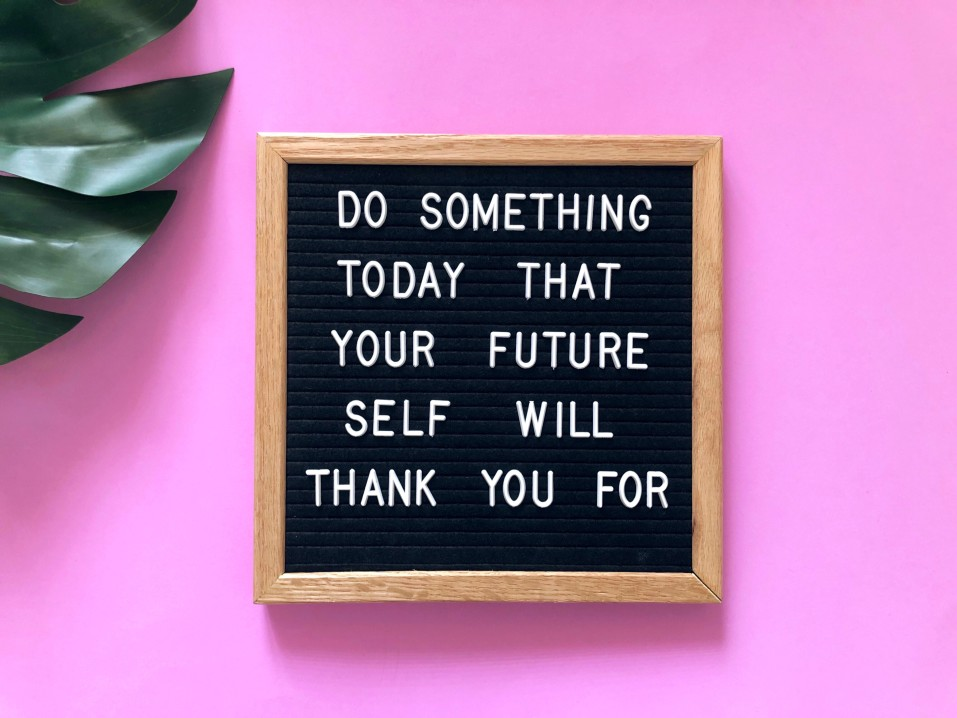 do-something-today-that-your-future-self-will-thank-you-for quote