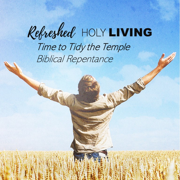 Time to Tidy the Temple – Biblical Repentance