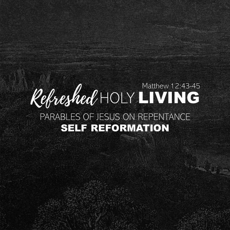 Parables of Jesus on Repentance – Self Reformation