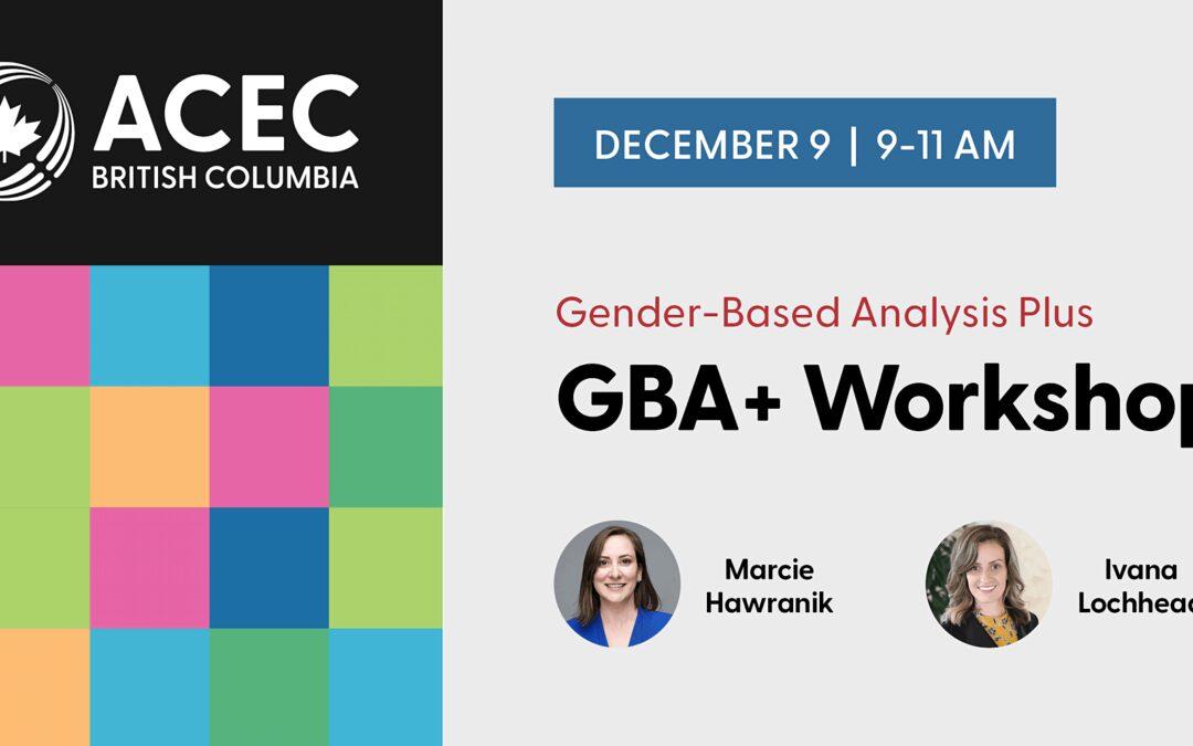 Gender-Based Analysis Plus (GBA+) Workshop