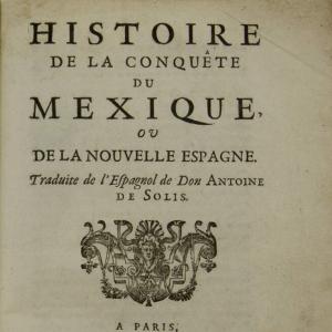 Histoire de la conquéte du Mexique (Historia de la Conquista de México)