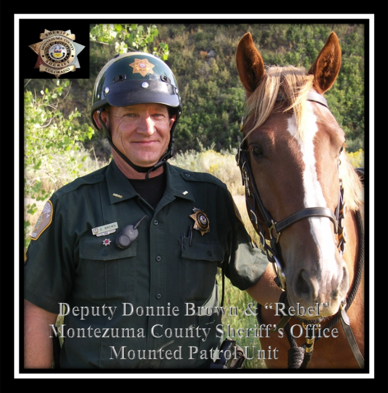 "Deputy Donnie Brown & ""Rebel"" Montezuma County Sheriff's Office Mounted Patrol Unit"