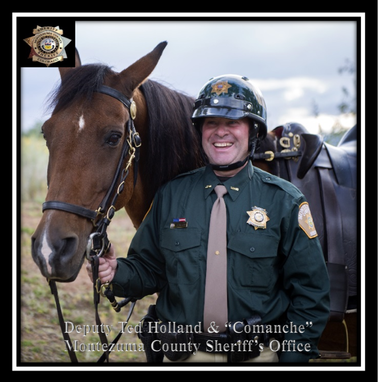 "Deputy Ted Holland & ""Comanche"" Montezuma County Sheriff's Office"