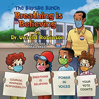 The Bayside Bunch - Breathing is Believing by Dr. Unseld Robinson