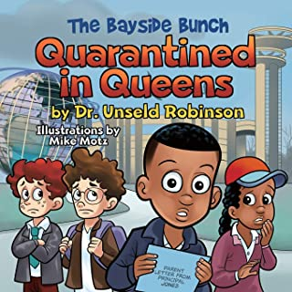 The Bayside Bunch - Quarantined in Queens by Dr. Unseld Robinson