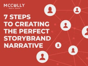 7 Steps to Creating the Perfect StoryBrand Narrative