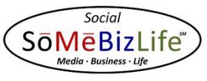 SoMeBizLife -- Social: Media, Business & Life