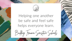Helping One Another Be Safe and Feel Safe Helps Everyone Learn