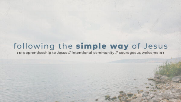 Following the Simple Way of Jesus