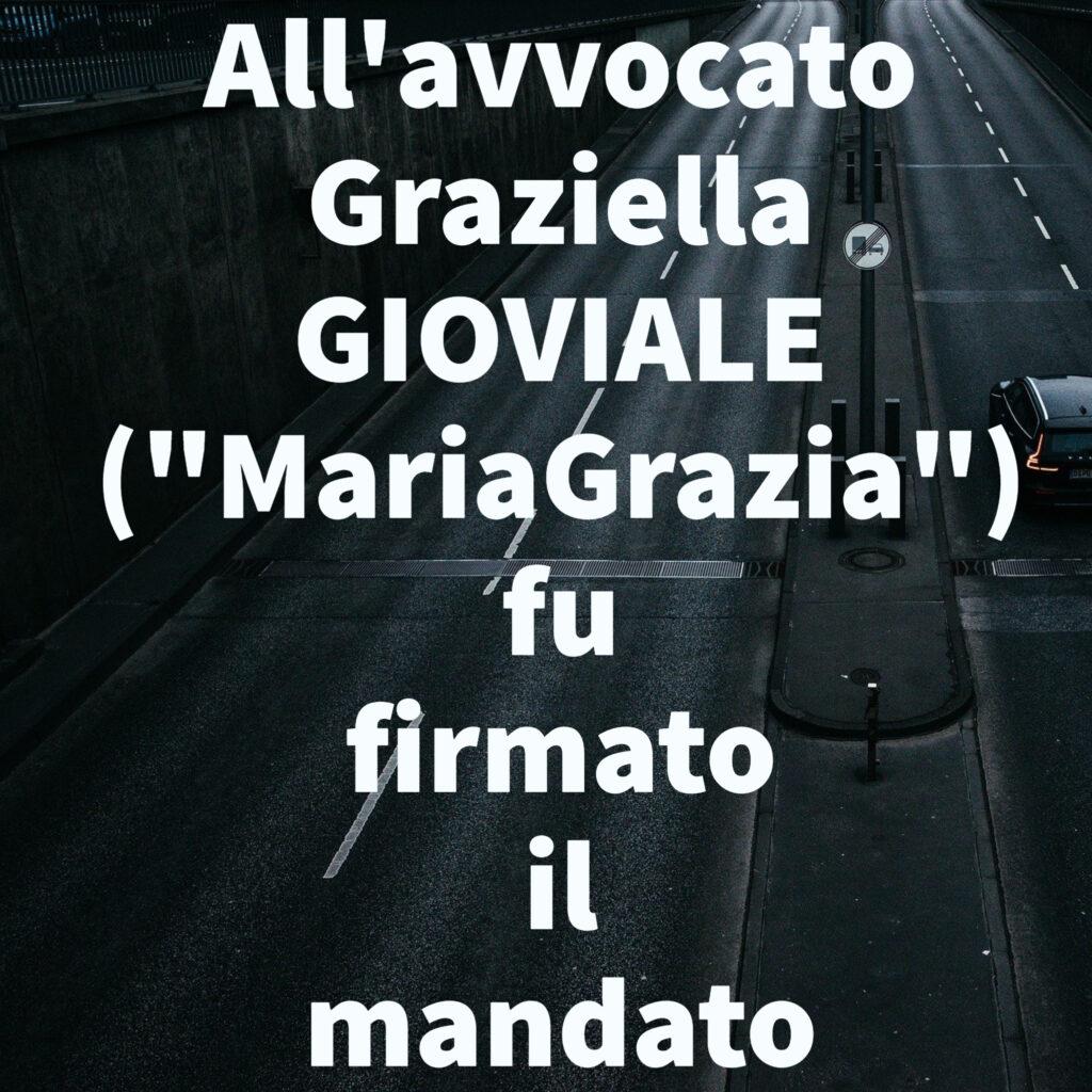 """All'avvocato Graziella GIOVIALE (""""MariaGrazia"""") fu firmato il mandato"""