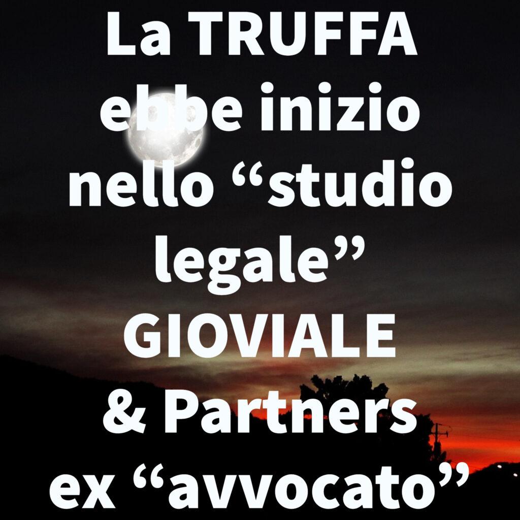 """La TRUFFA ebbe inizio nello """"studio legale"""" GIOVIALE & Partners ex """"avvocato"""""""