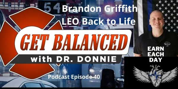 BRANDON GRIFFITH LEO BACK TO LIFE EPISODE 40 GET BALANCE PODCAST WITH DR. DONNIE