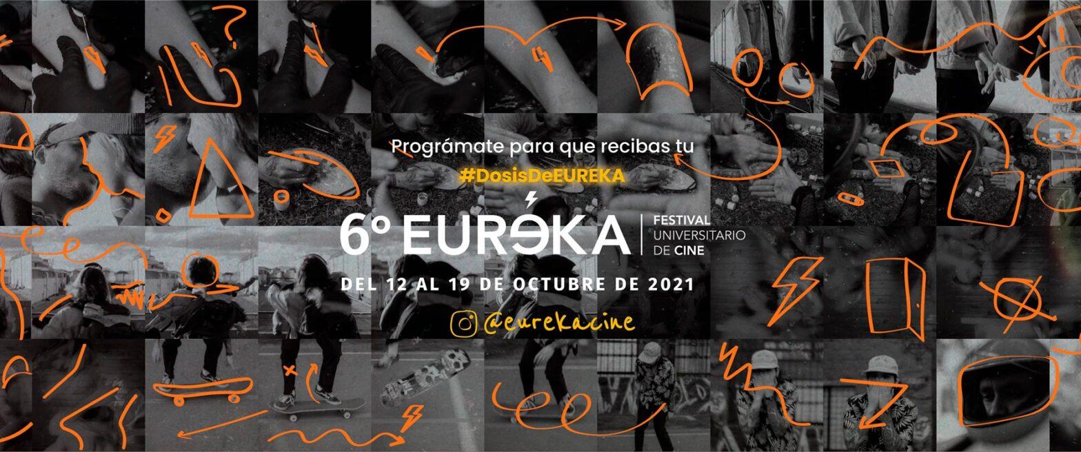 Sexta Edición de Eureka, Festival Universitario de Cine