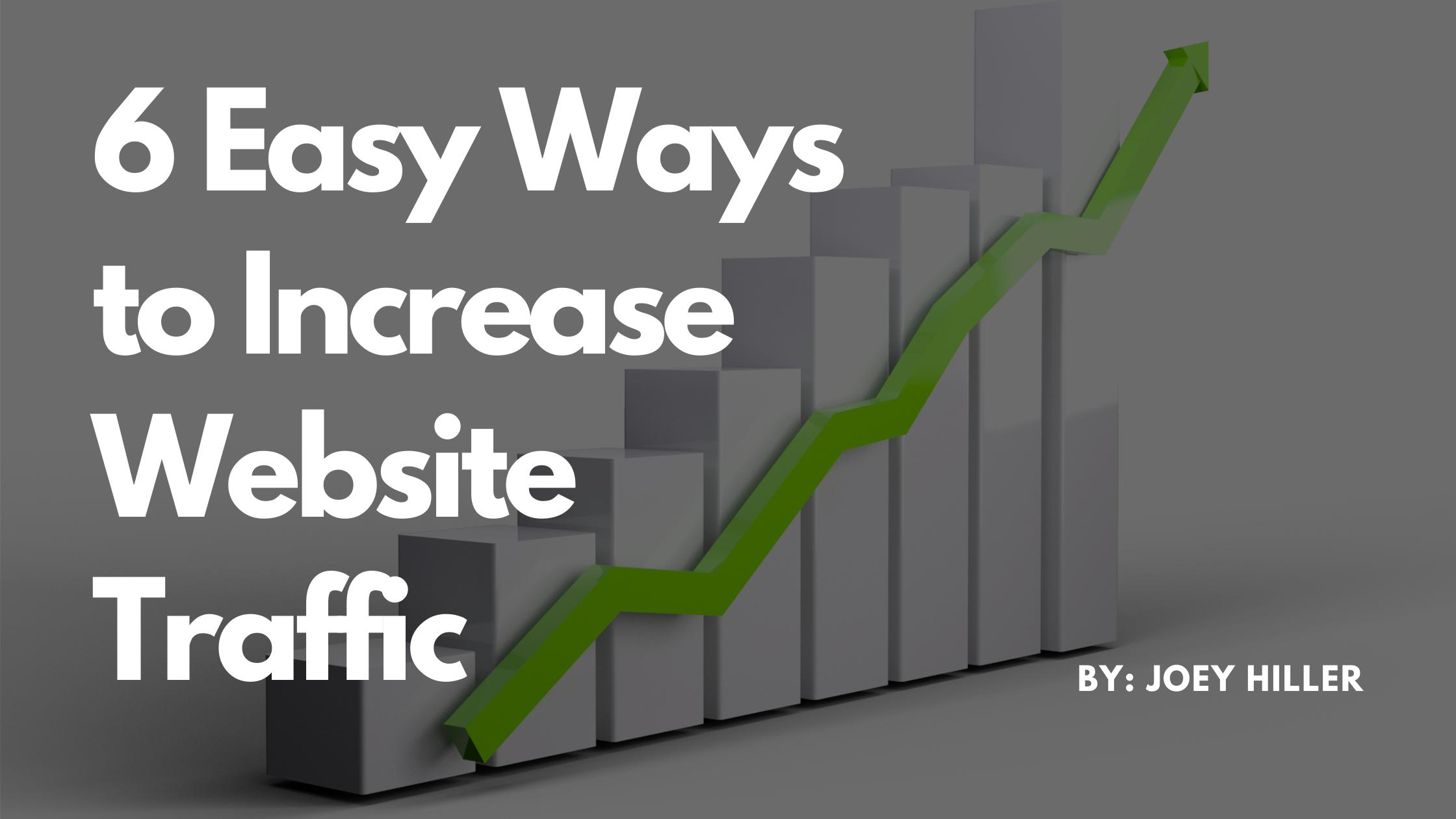 6 Easy Ways to Increase Website Traffic
