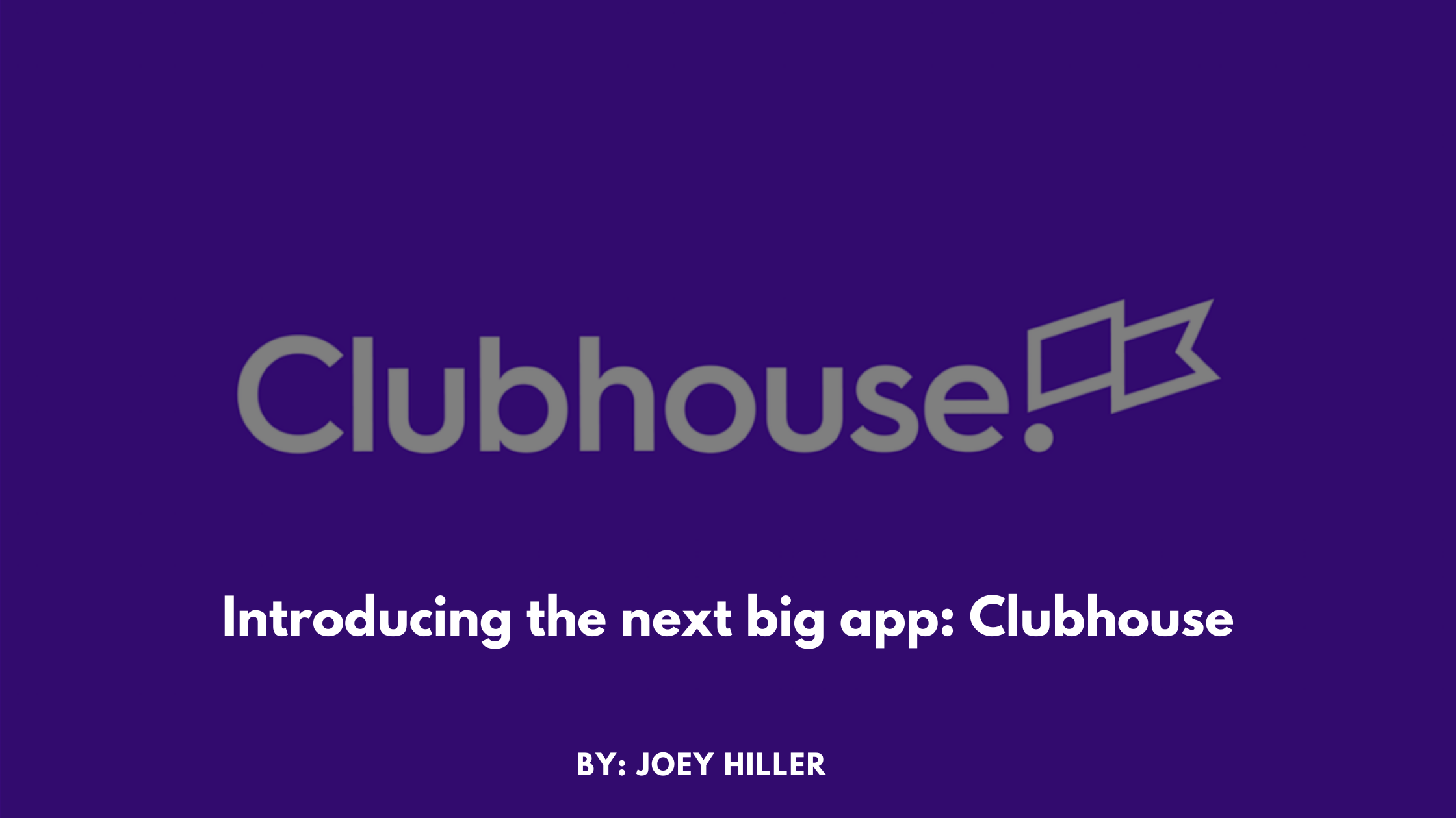 Introducing the next big app: Clubhouse