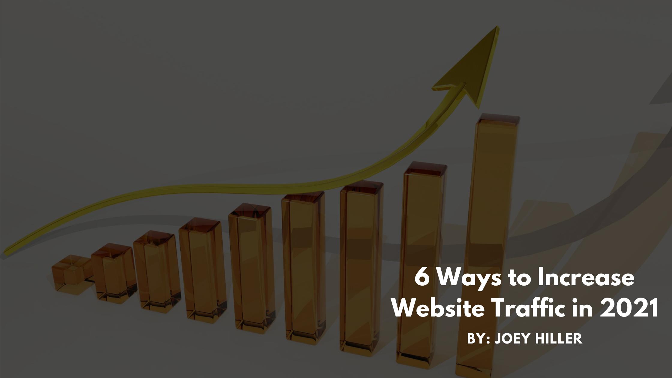 6 Ways to Increase Website Traffic in 2021