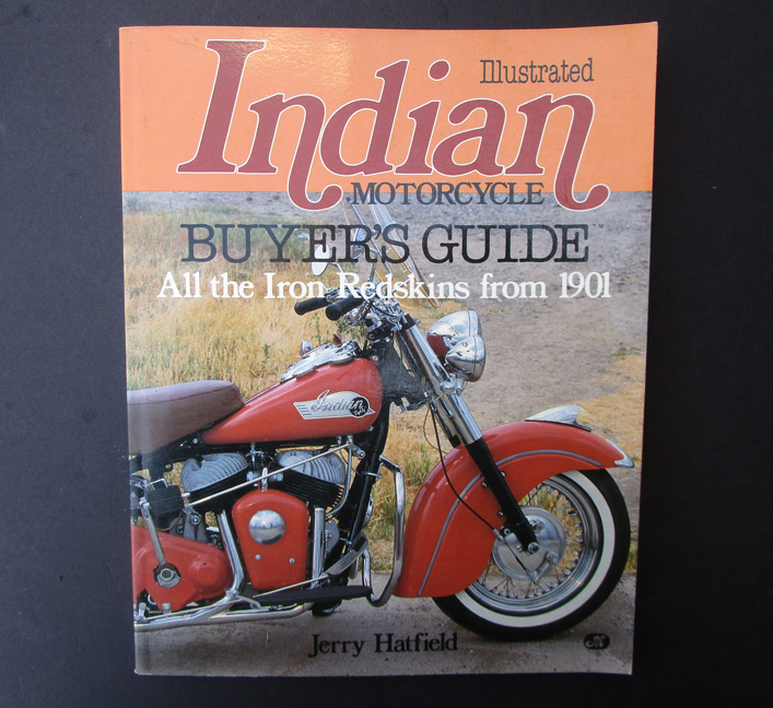 INDIAN MOTORCYCLE BOOK 1901-ON HATFIELD MOTOCYCLE  CHIEF FOUR SCOUT IRON REDSKIN - LITERATURE