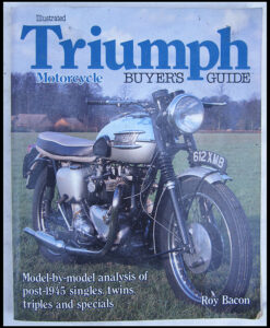 TRIUMPH MOTORCYCLE BUYERS GUIDE BOOK SINGLES TWINS TRIPLES PRE & UNIT T120 TR6 T110 - LITERATURE