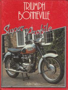 TRIUMPH BONNEVILLE MOTORCYCLE SUPER PROFILE BOOK MANUAL T120 TT SPECIAL T140  - LITERATURE