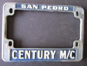 CENTURY CYCLE M/C SAN PEDRO VINTAGE CALIFORNIA MOTORCYCLE LICENSE PLATE FRAME 1970s to PRESENT DAY - MEMORABILIA