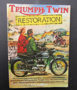 TRIUMPH TWIN MOTORCYCLE RESTORATION BOOK MANUAL ROY BACON 1938-72 T120 TR6 T100 - LITERATURE