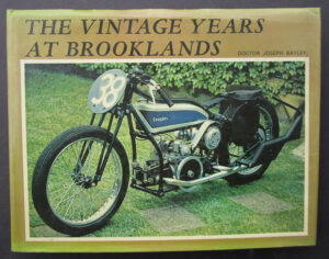 THE VINTAGE YEARS AT BROOKLANDS 1968 MOTORCYCLE RACING BOOK Dr JOSEPH BAYLEY- LITERATURE