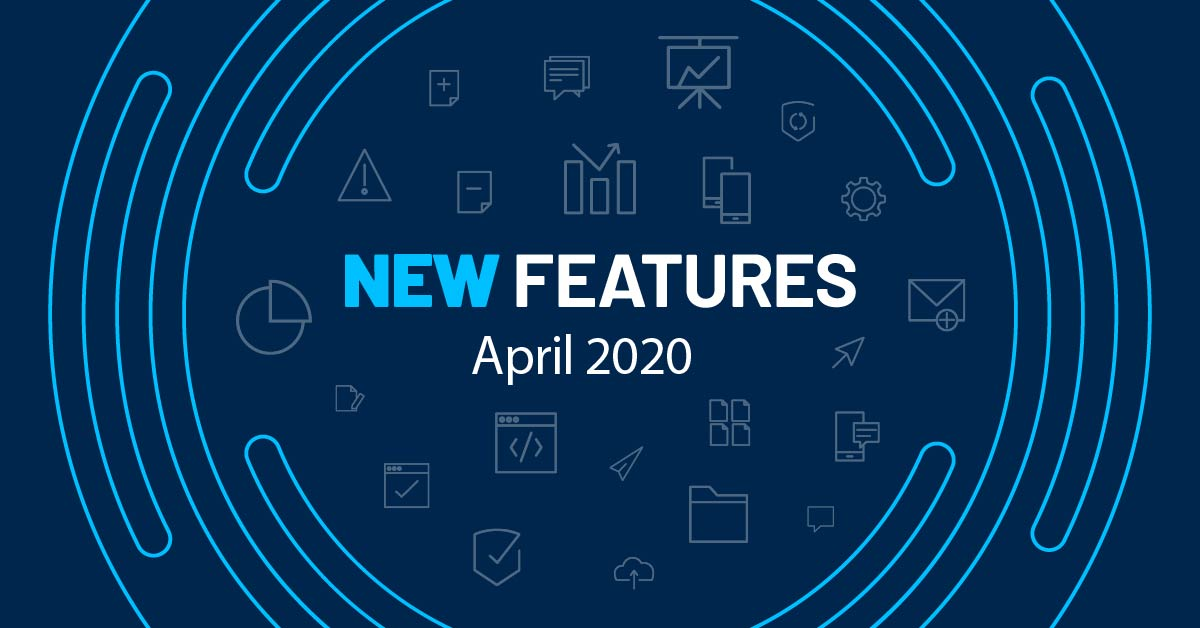 April 2020 New Features
