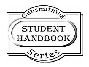 Gunsmithing Student Handbook Series