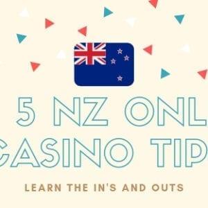 Top 5 NZ Online Casino Gambling Tips