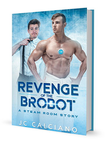 Revenge of the Brobot: A Steam Room Story