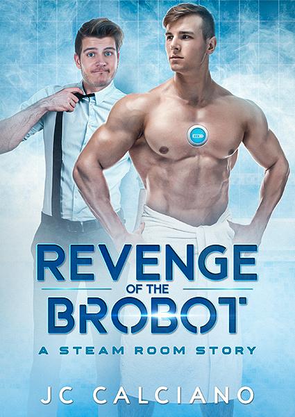Revenge of the Brobot: A Steam Room Story