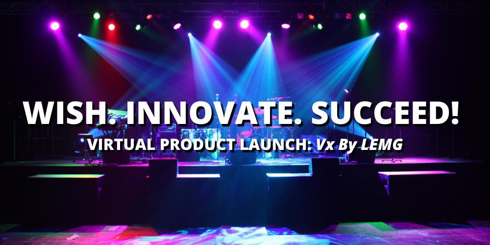 Wish. Innovate. Succeed!