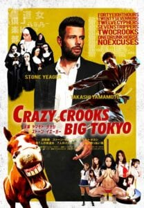 Crazy Crooks Big Tokyo - A Stone Yeager Film