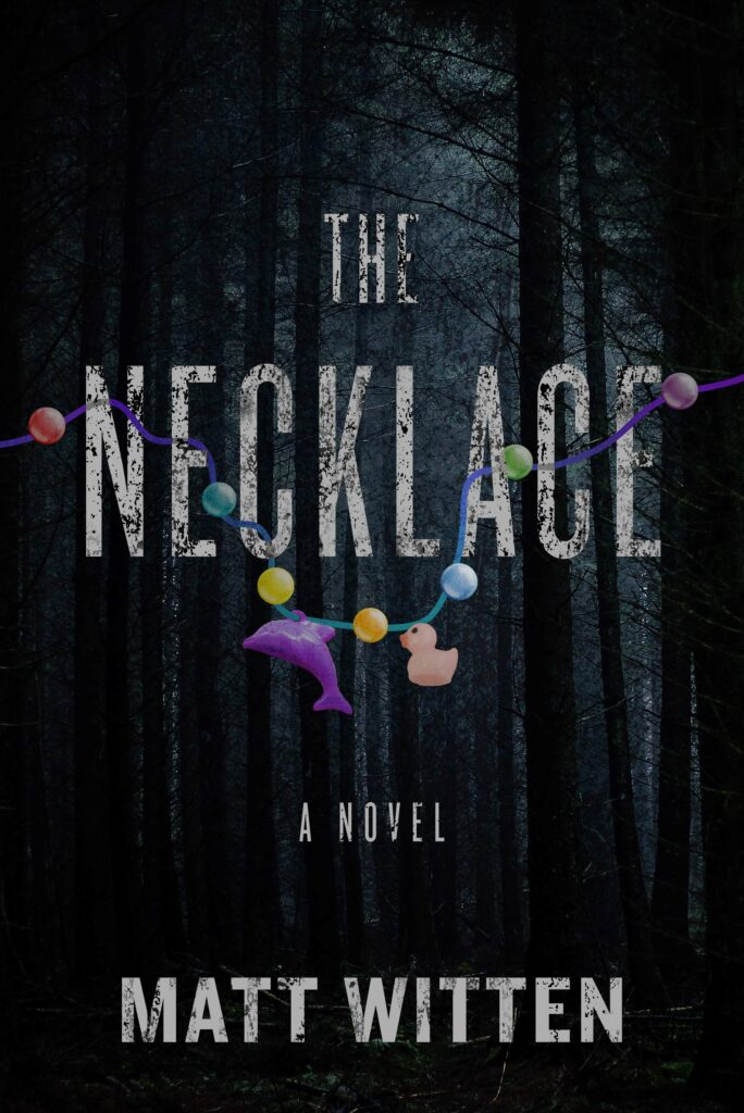 THE NECKLACE, by Matt Witten