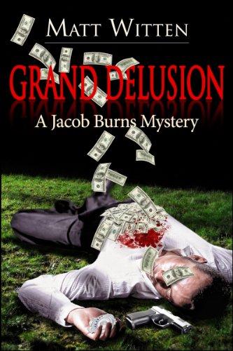 GRAND DELUSION, a Jacob Burns mystery, by Matt Witten