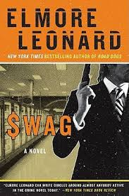 Swag, by Elmore Leonard, the best novel of the 20th century