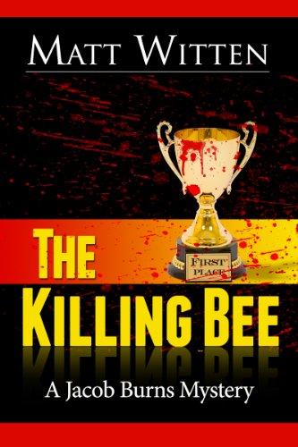 THE KILLING BEE, a Jacob Burns mystery, by Matt Witten