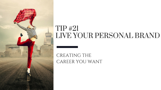 Creating the Career You Want – Tip #21