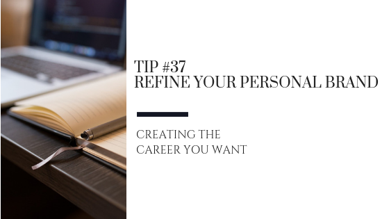 Creating the Career You Want – Tip #37