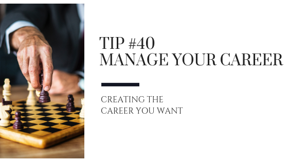 Creating the Career You Want – Tip #40